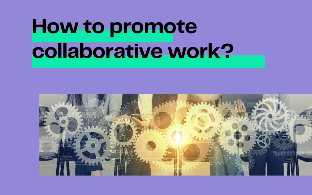 How to promote collaborative work?
