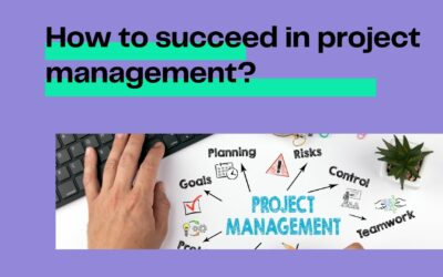 How to succeed in project management?